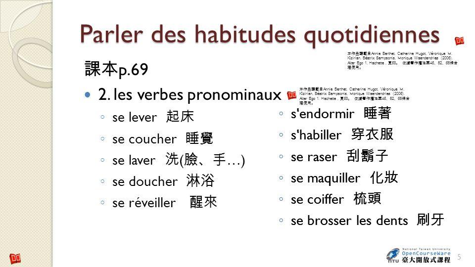 Parler des habitudes quotidiennes p.69 2.les verbes pronominaux a....