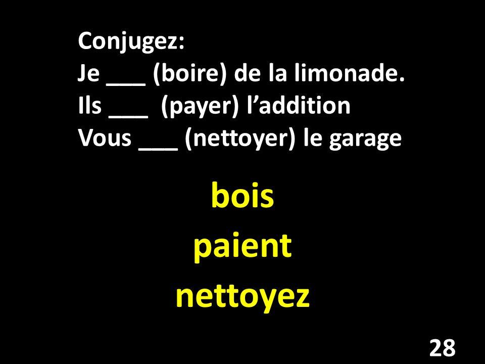 Conjugez: Je ___ (boire) de la limonade.