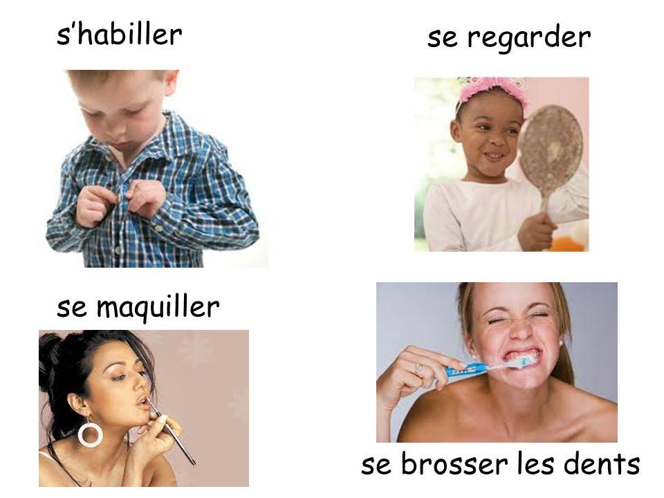 se regarder se maquiller shabiller se brosser les dents