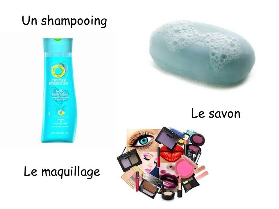 Un shampooing Le savon Le maquillage