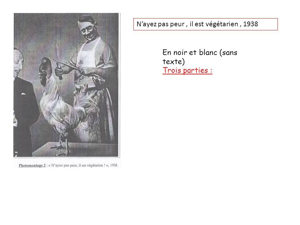 Nayez pas peur, il est végétarien, 1938 En noir et blanc (sans texte) Trois parties :