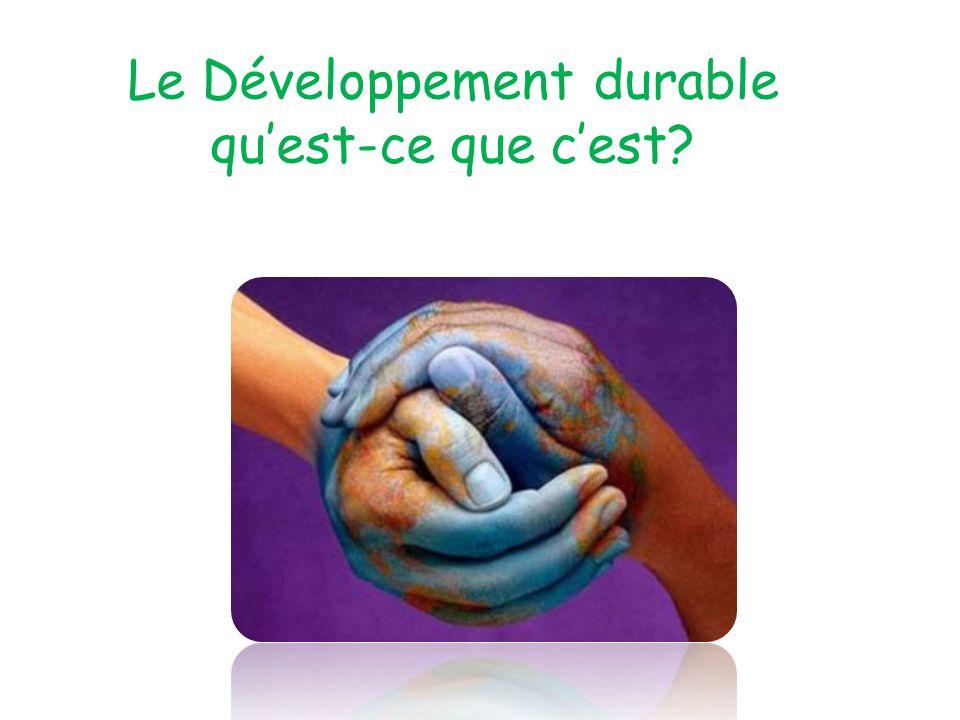 Le Développement durable quest-ce que cest?