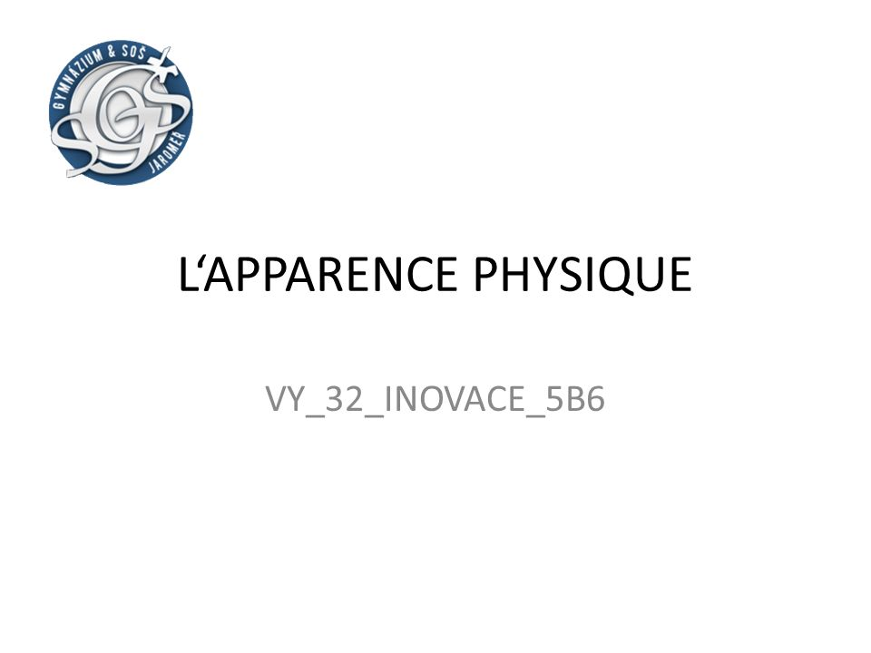 LAPPARENCE PHYSIQUE VY_32_INOVACE_5B6