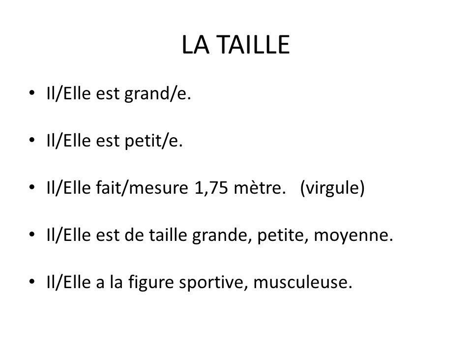 LA TAILLE Il/Elle est grand/e.Il/Elle est petit/e.