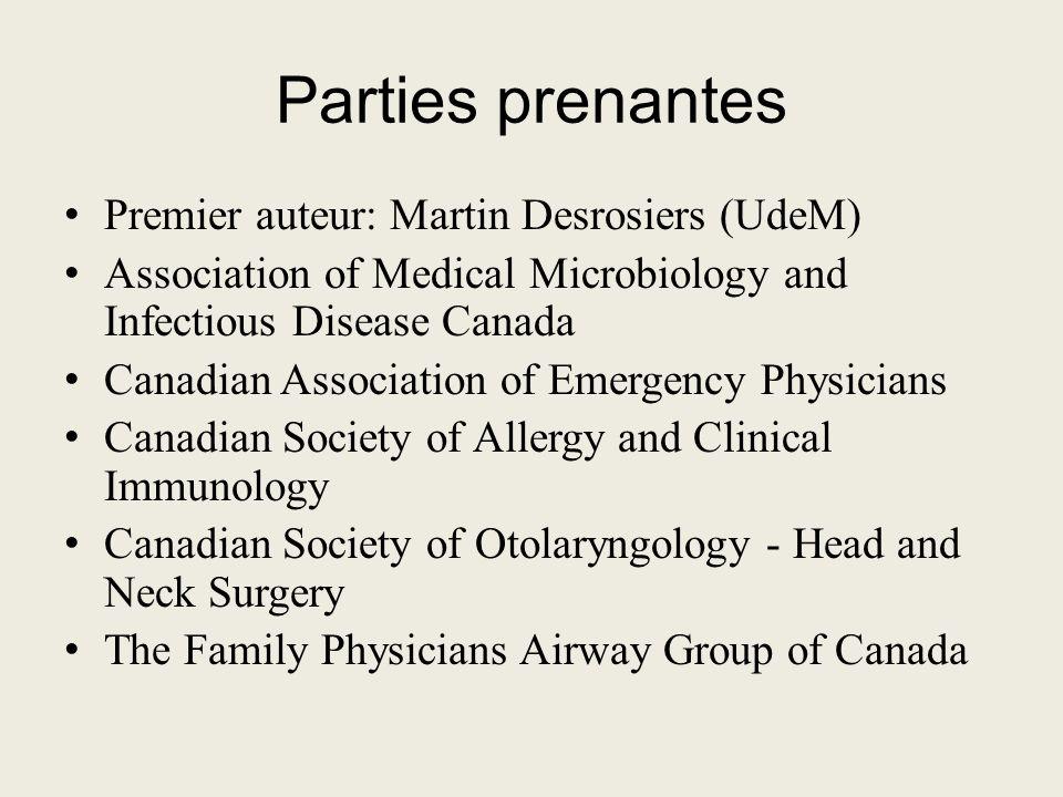 Parties prenantes Premier auteur: Martin Desrosiers (UdeM) Association of Medical Microbiology and Infectious Disease Canada Canadian Association of E