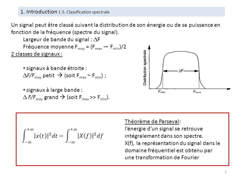 1. Introduction 1.5. Classification spectrale Un signal peut être classé suivant la distribution de son énergie ou de sa puissance en fonction de la f