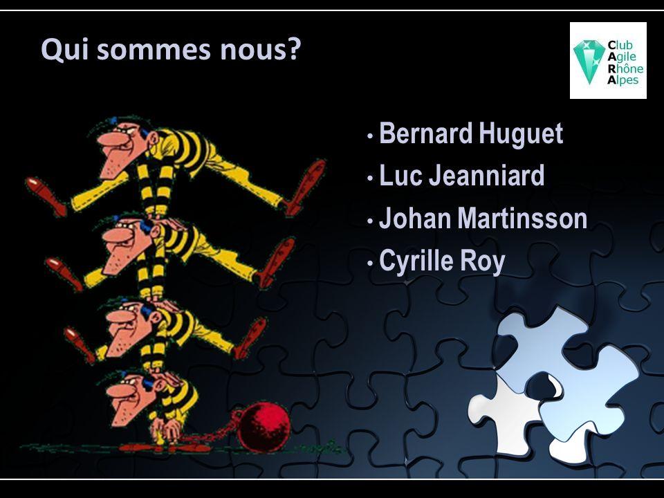 Qui sommes nous Bernard Huguet Luc Jeanniard Johan Martinsson Cyrille Roy