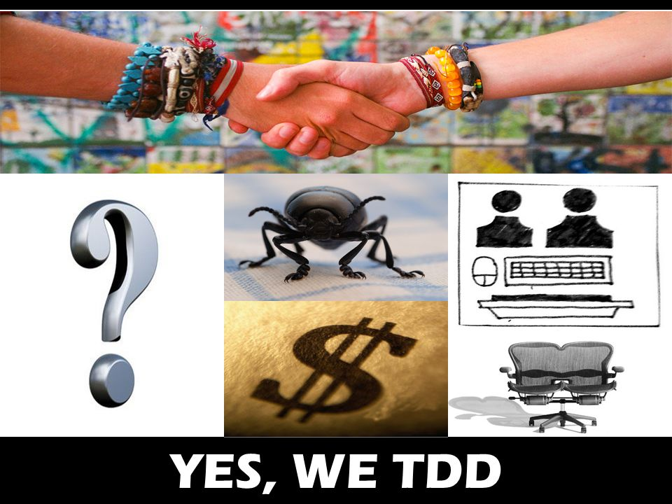 YES, WE TDD