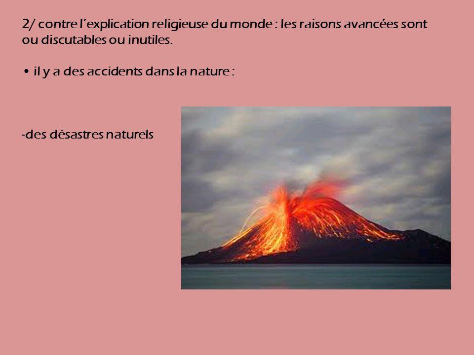 2/ contre lexplication religieuse du monde : les raisons avancées sont ou discutables ou inutiles.