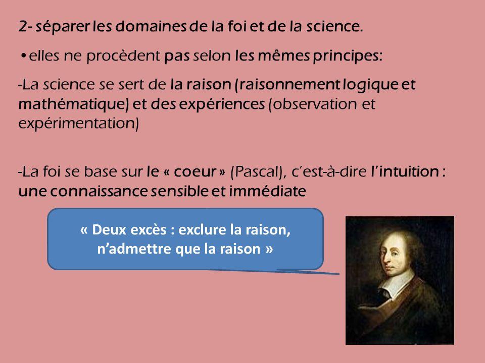 2- séparer les domaines de la foi et de la science.