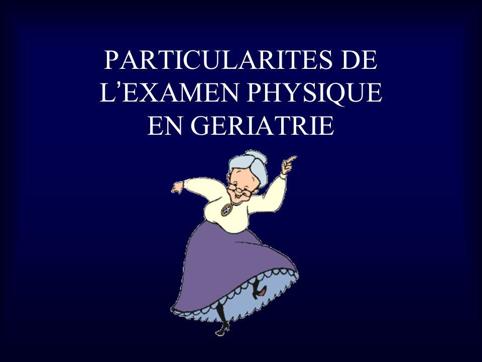 PARTICULARITES DE LEXAMEN PHYSIQUE EN GERIATRIE