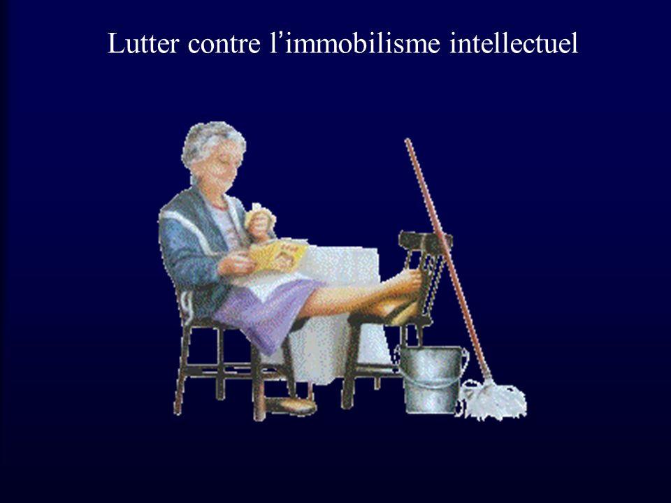 Lutter contre limmobilisme intellectuel