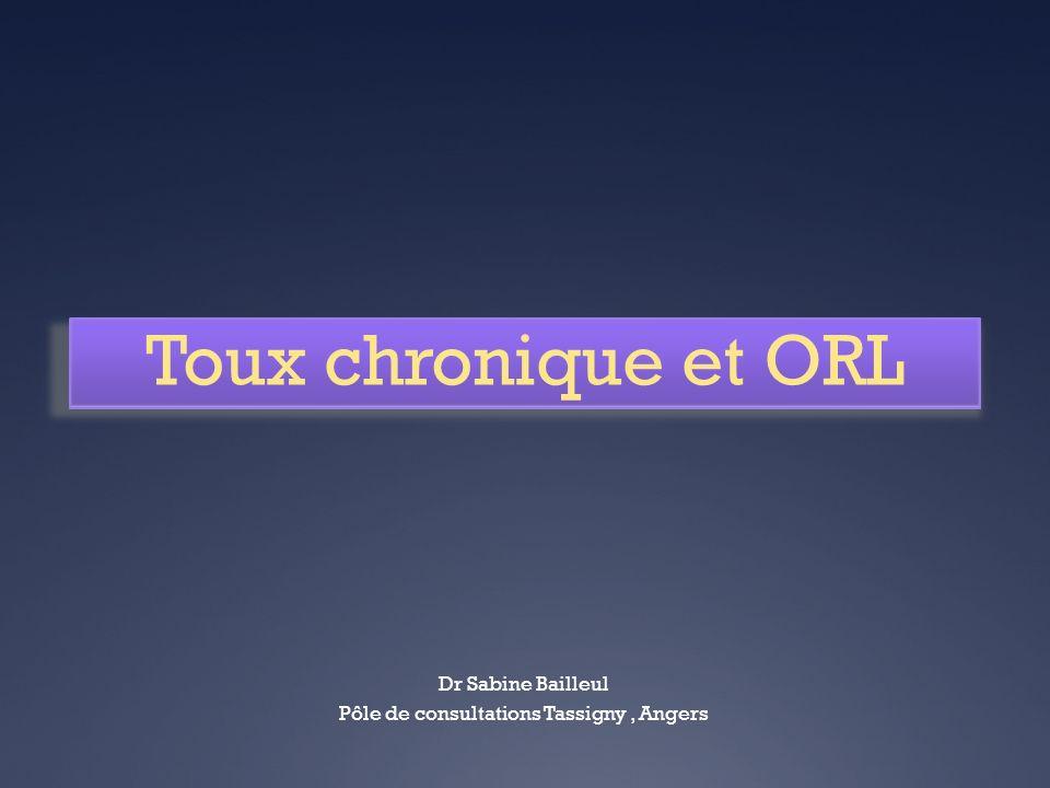 Dr Sabine Bailleul Pôle de consultations Tassigny, Angers Toux chronique et ORL