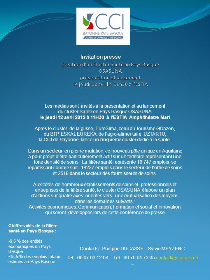 Les médias sont invités à la présentation et au lancement du cluster Santé en Pays Basque OSASUNA le jeudi 12 avril 2012 à 11H30 à lESTIA Amphithéatre Mari Après le cluster de la glisse, EuroSima, celui du tourisme GOazen, du BTP ESKAL EUREKA, de lagro-alimentaire, UZTARTU, la CCI de Bayonne lance un cinquième cluster dédié à la santé.
