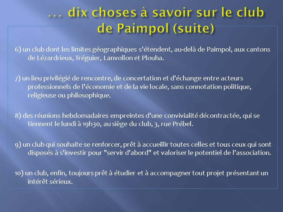 6) un club dont les limites géographiques s étendent, au-delà de Paimpol, aux cantons de Lézardrieux, Tréguier, Lanvollon et Plouha.