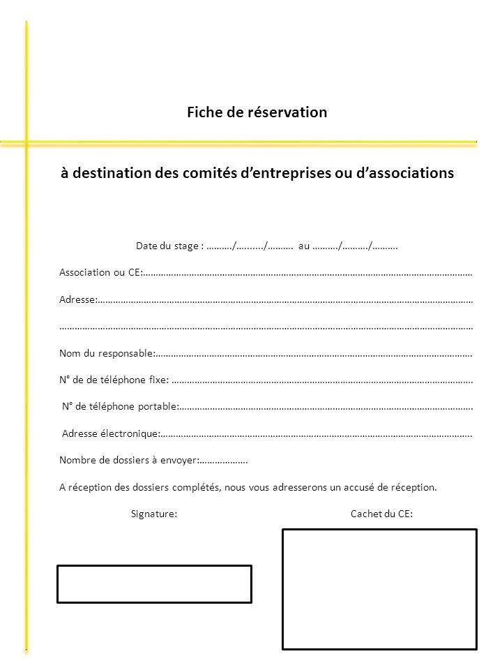 Fiche de réservation à destination des comités dentreprises ou dassociations Date du stage : ………./…......./………. au ………./………./………. Association ou CE:……