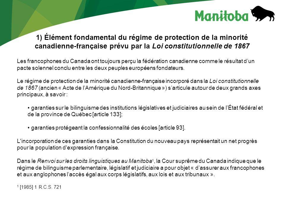1) Élément fondamental du régime de protection de la minorité canadienne-française prévu par la Loi constitutionnelle de 1867 Les francophones du Cana