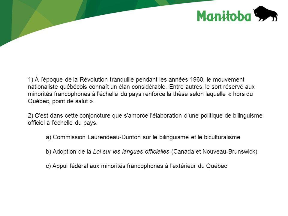 1) À lépoque de la Révolution tranquille pendant les années 1960, le mouvement nationaliste québécois connaît un élan considérable.