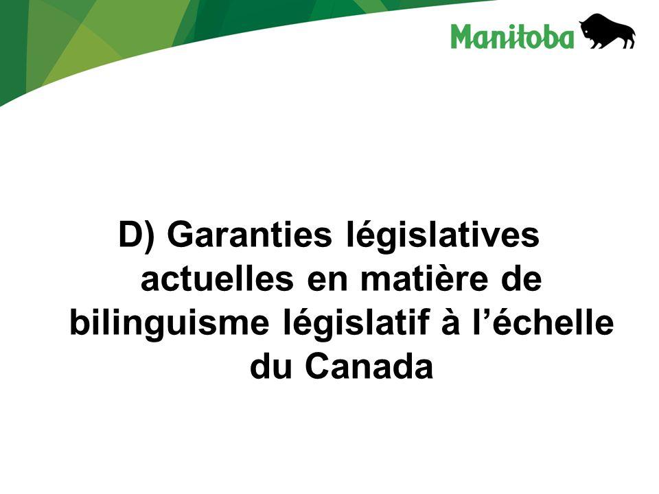 D) Garanties législatives actuelles en matière de bilinguisme législatif à léchelle du Canada