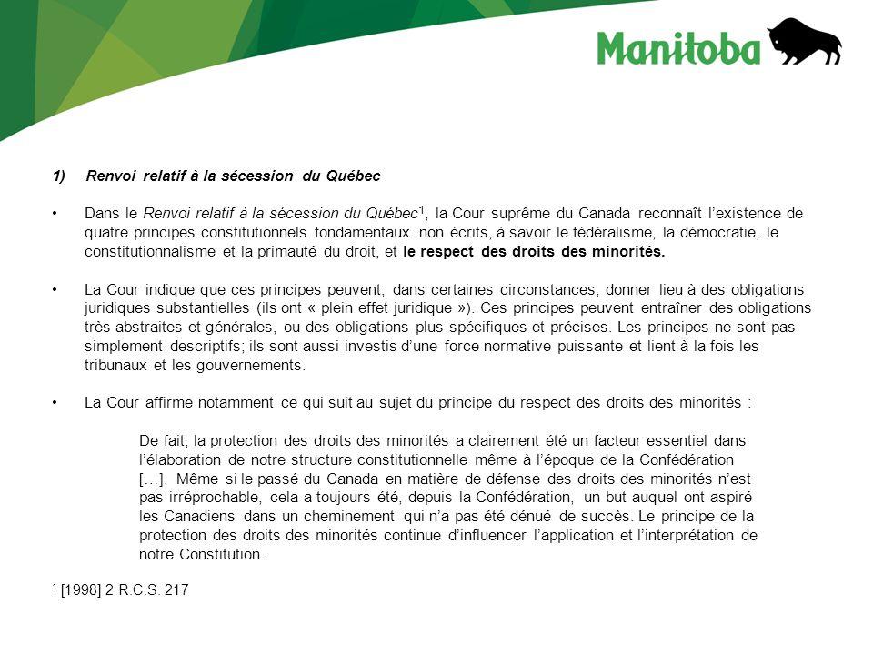 1)Renvoi relatif à la sécession du Québec Dans le Renvoi relatif à la sécession du Québec 1, la Cour suprême du Canada reconnaît lexistence de quatre