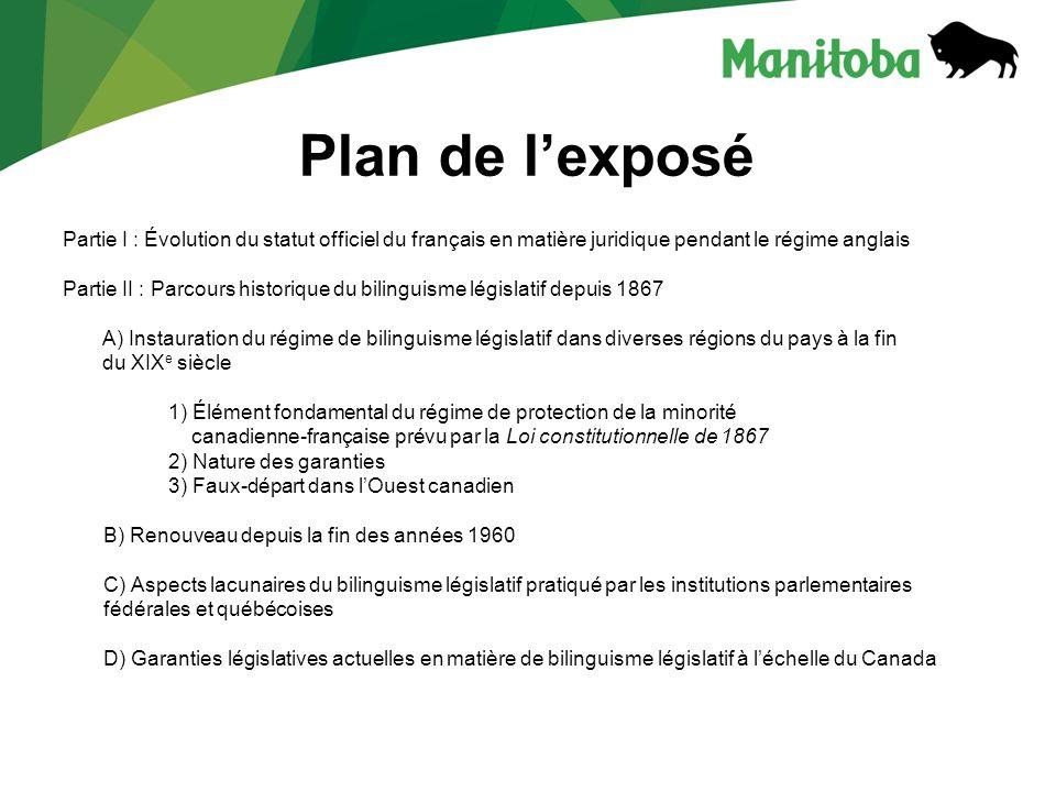 Comme nous lavons vu, lÉtat fédéral et les provinces du Québec, du Manitoba et du Nouveau-Brunswick sont assujettis à des obligations constitutionnelles en matière de bilinguisme législatif.