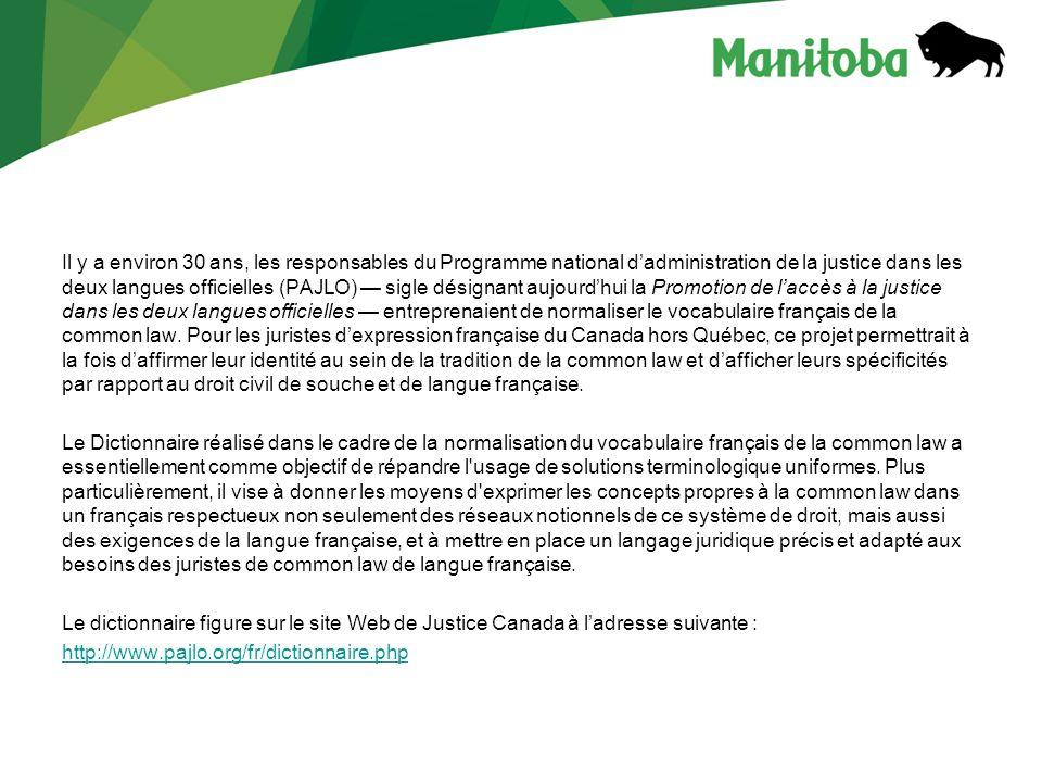 Il y a environ 30 ans, les responsables du Programme national dadministration de la justice dans les deux langues officielles (PAJLO) sigle désignant