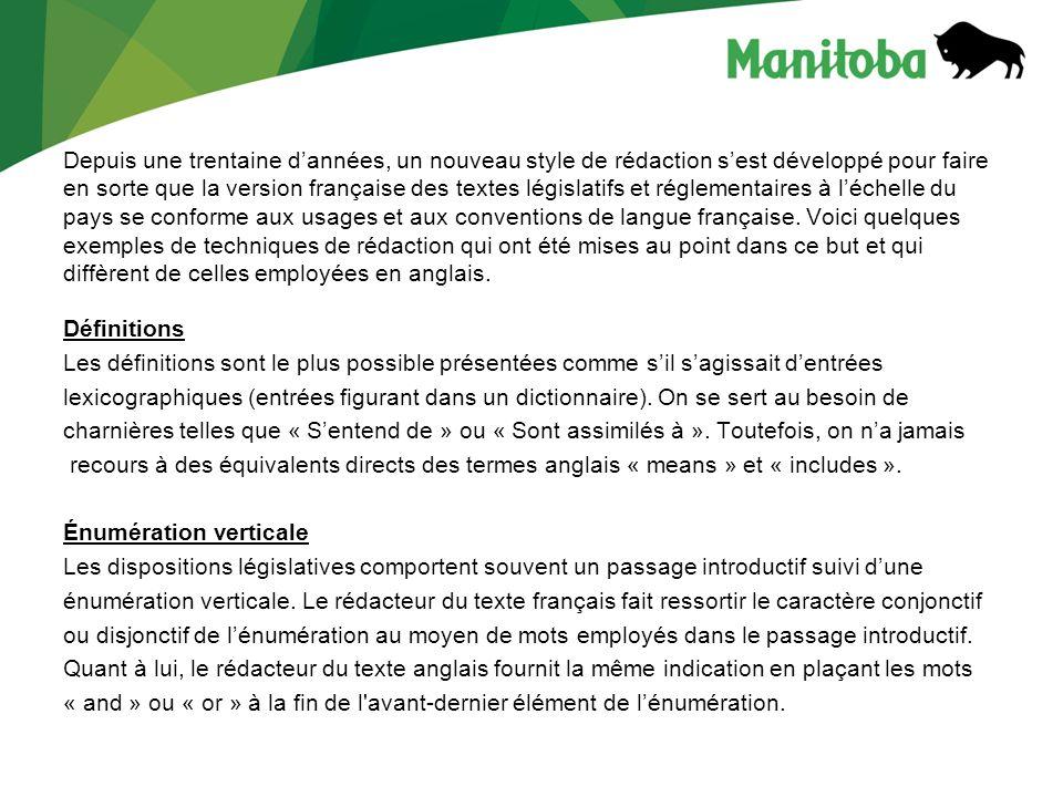 Depuis une trentaine dannées, un nouveau style de rédaction sest développé pour faire en sorte que la version française des textes législatifs et régl
