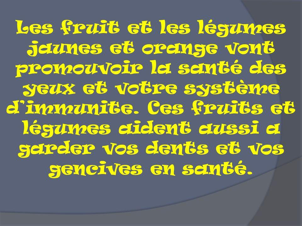 Les fruit et les légumes jaunes et orange vont promouvoir la santé des yeux et votre système dimmunite. Ces fruits et légumes aident aussi a garder vo