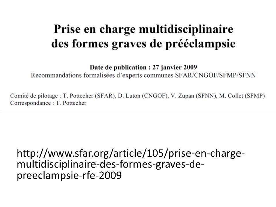 http://www.sfar.org/article/105/prise-en-charge- multidisciplinaire-des-formes-graves-de- preeclampsie-rfe-2009