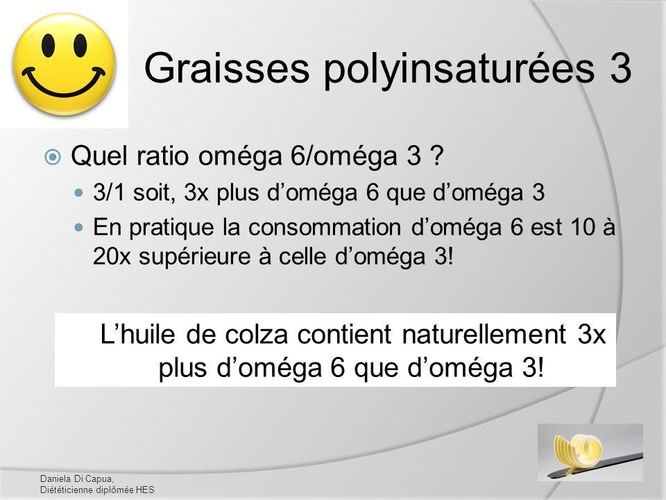 Graisses polyinsaturées 3 Quel ratio oméga 6/oméga 3 ? 3/1 soit, 3x plus doméga 6 que doméga 3 En pratique la consommation doméga 6 est 10 à 20x supér
