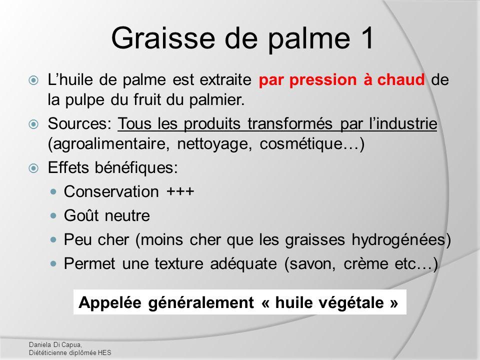 Graisse de palme 1 Lhuile de palme est extraite par pression à chaud de la pulpe du fruit du palmier. Sources: Tous les produits transformés par lindu
