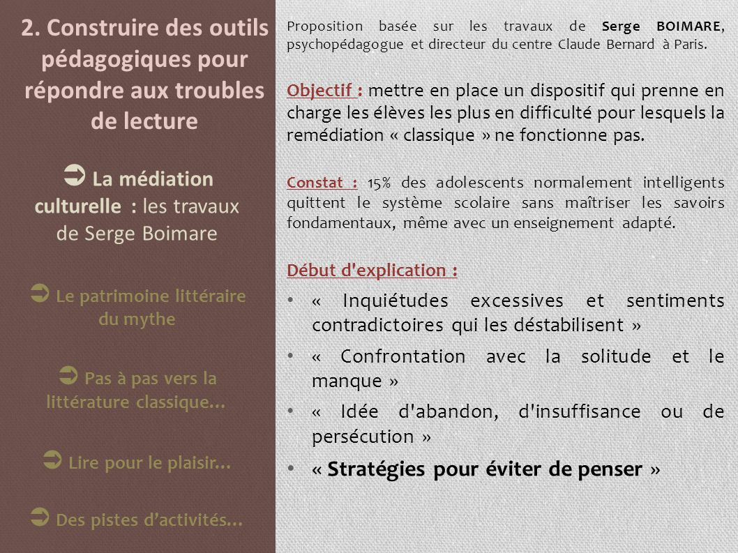 2. Construire des outils pédagogiques pour répondre aux troubles de lecture Proposition basée sur les travaux de Serge BOIMARE, psychopédagogue et dir