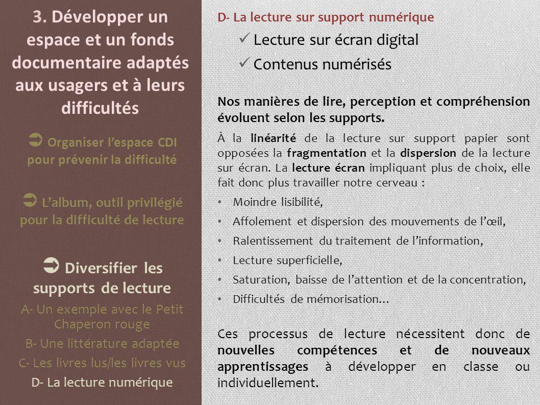3. Développer un espace et un fonds documentaire adaptés aux usagers et à leurs difficultés D- La lecture sur support numérique Lecture sur écran digi