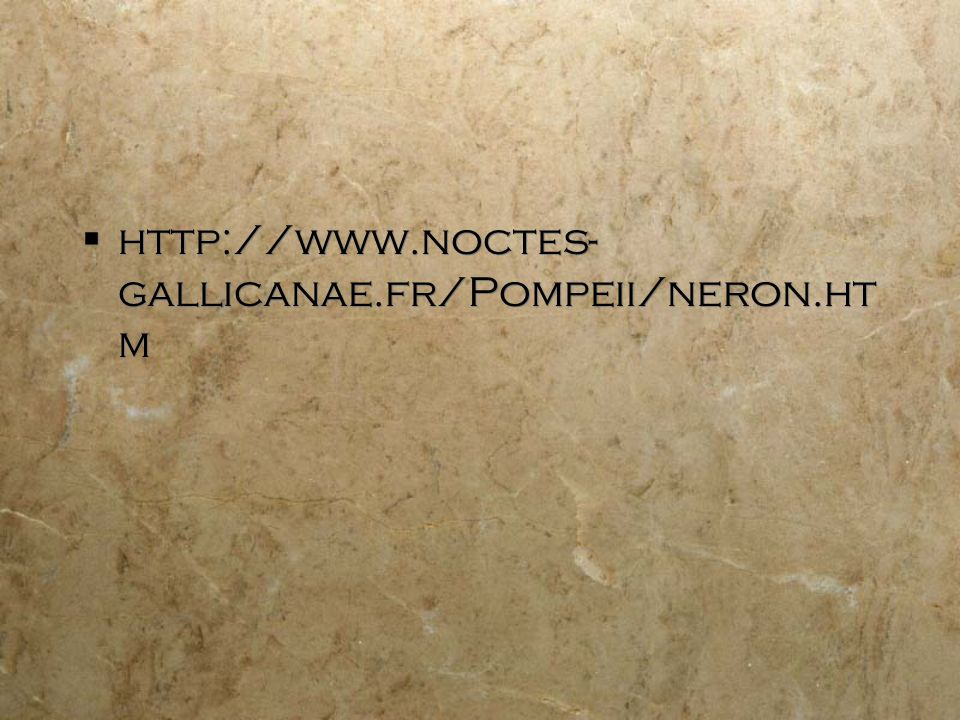 http://www.noctes- gallicanae.fr/Pompeii/neron.ht m