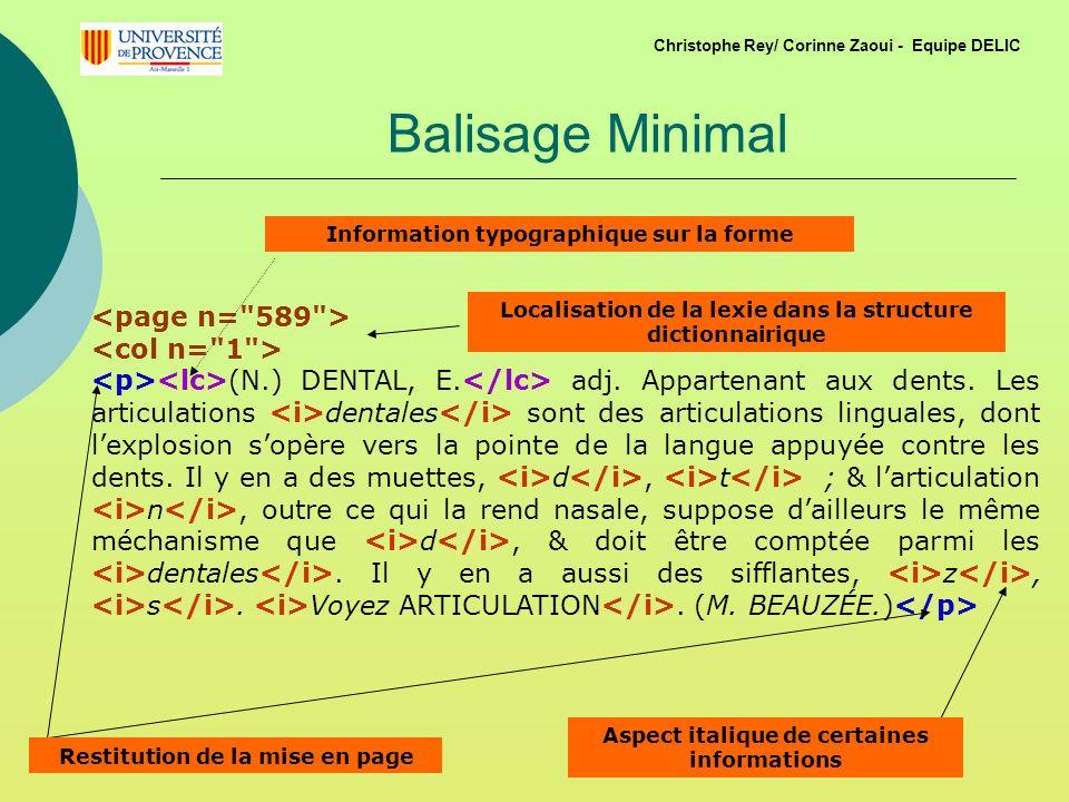 Balisage Minimal (N.) DENTAL, E.adj. Appartenant aux dents.