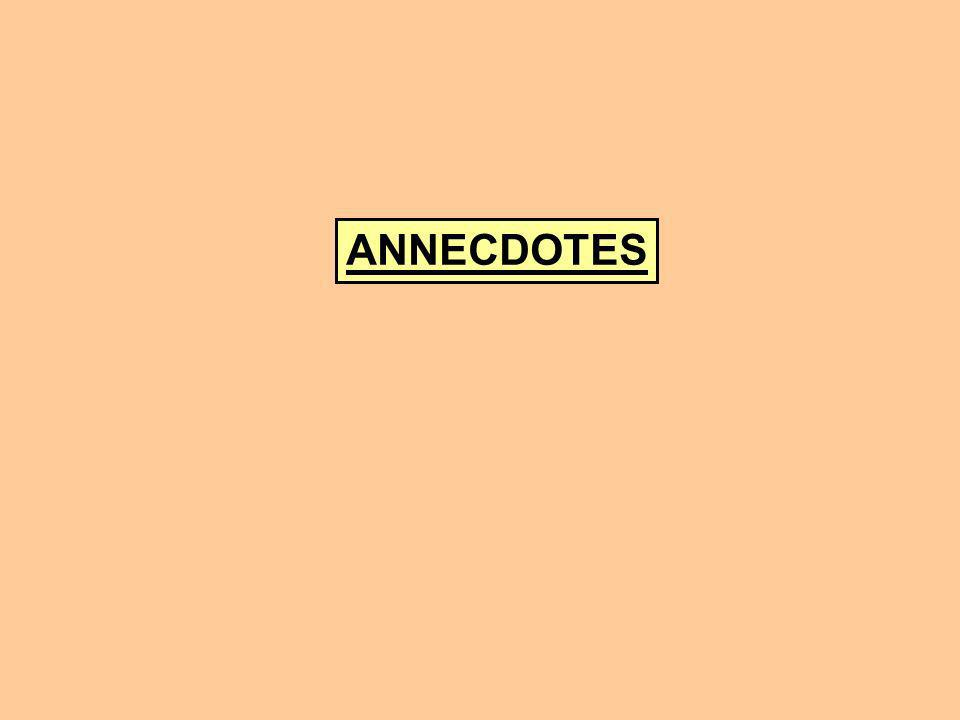 ANNECDOTES