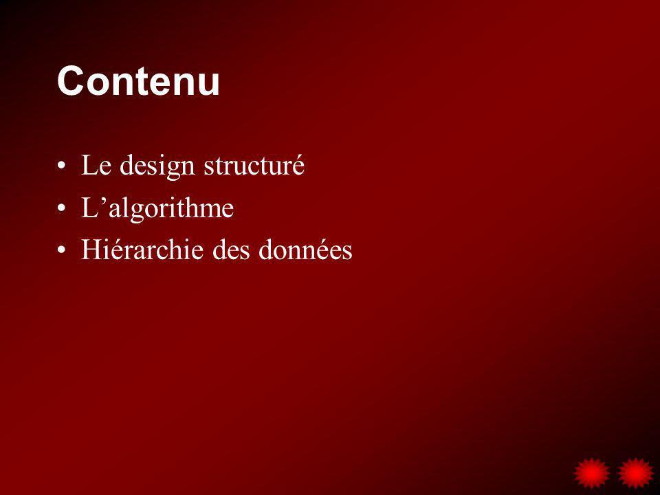 Contenu Le design structuré Lalgorithme Hiérarchie des données