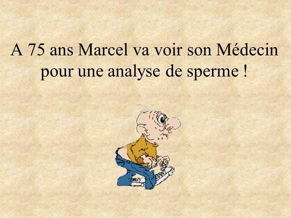 A 75 ans Marcel va voir son Médecin pour une analyse de sperme !