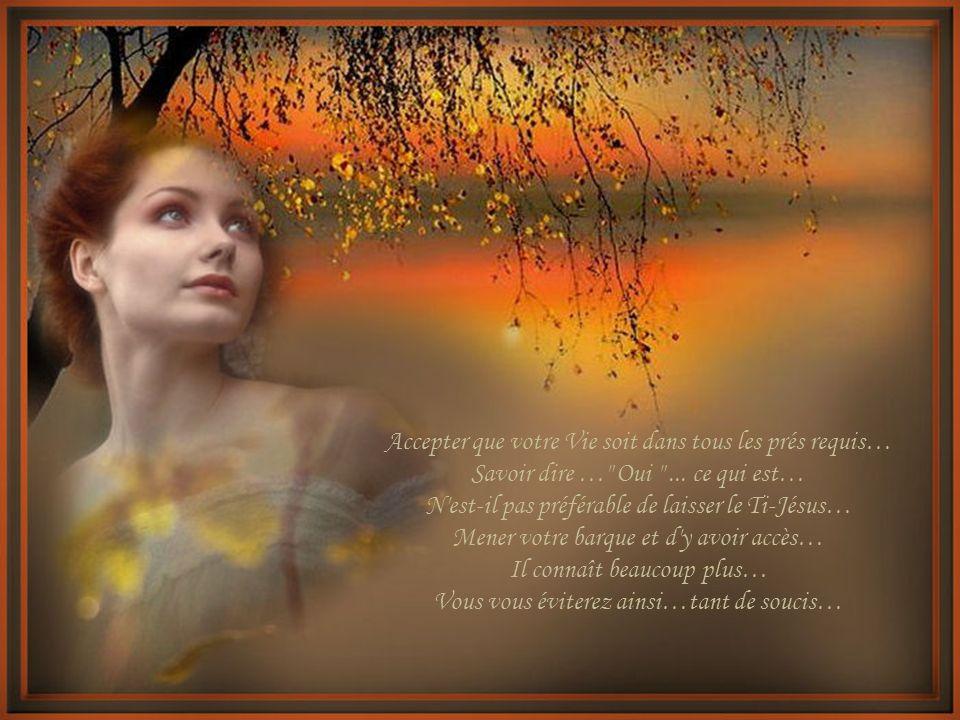 Accepter que votre Vie soit dans tous les prés requis… Savoir dire … Oui ...