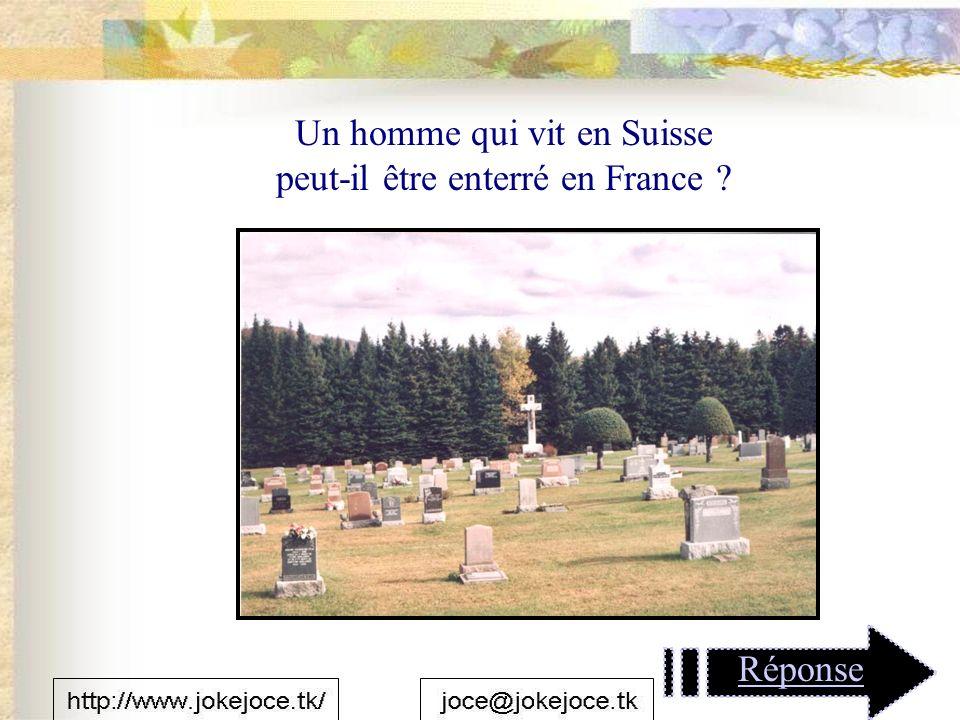 Un homme qui vit en Suisse peut-il être enterré en France Réponse