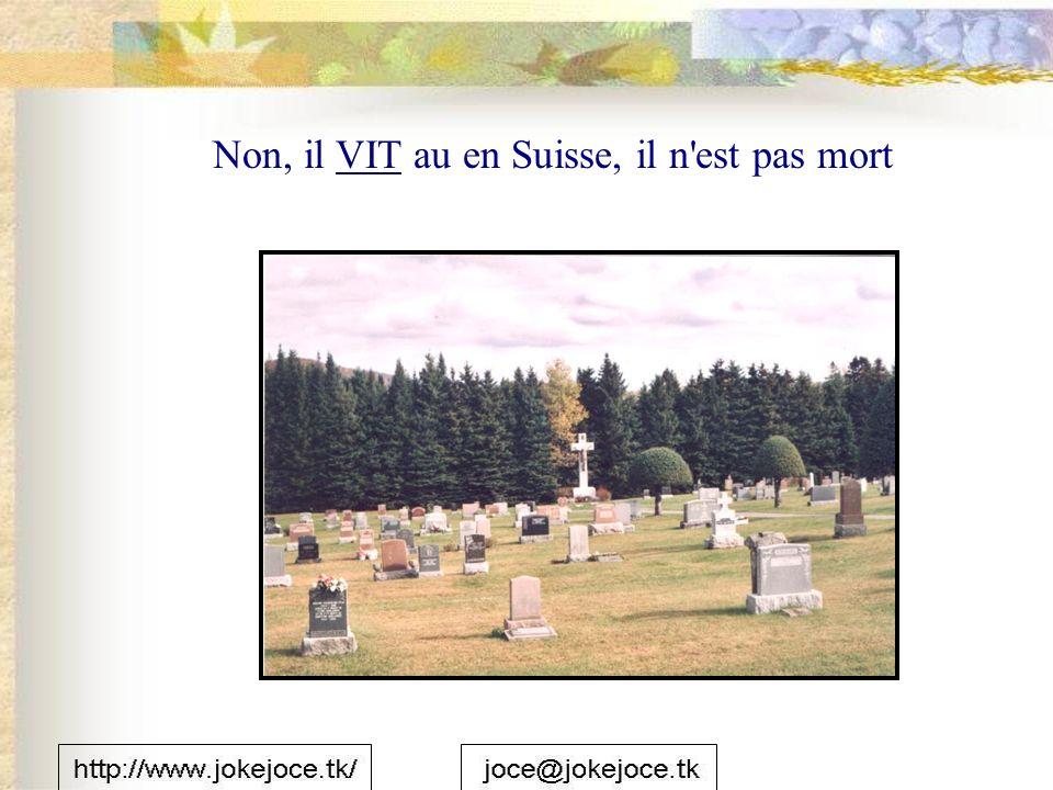 Non, il VIT au en Suisse, il n est pas mort