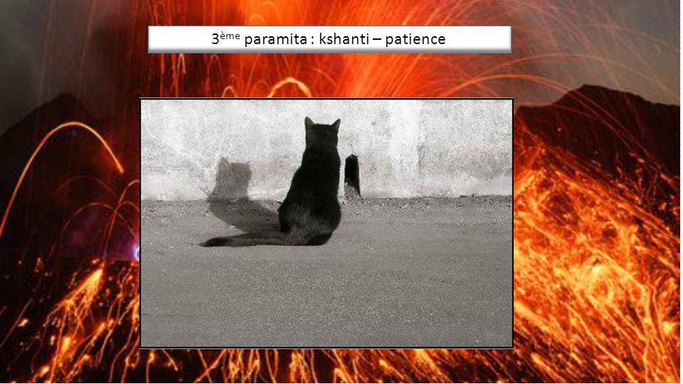 3 ème paramita : kshanti - la patience 3 ème paramita : kshanti – patience