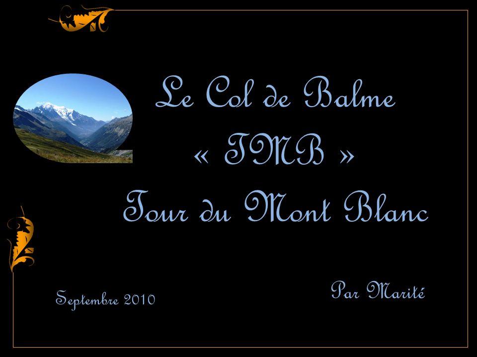 Septembre 2010 Par Marité Le Col de Balme « TMB » Tour du Mont Blanc
