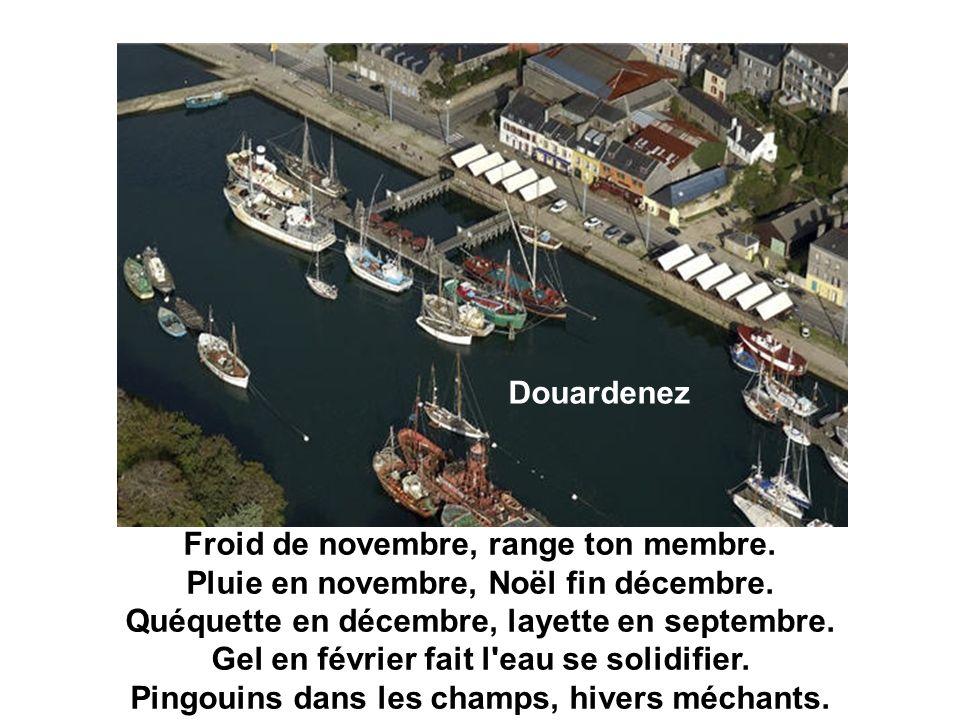 Douardenez Froid de novembre, range ton membre.Pluie en novembre, Noël fin décembre.