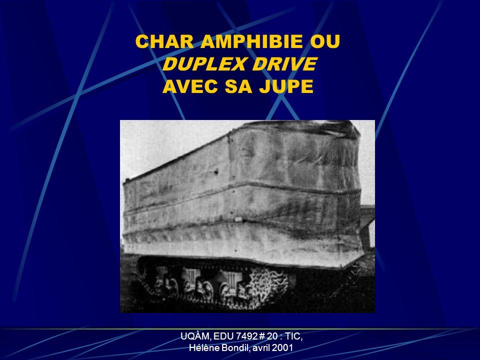 UQÀM, EDU 7492 # 20 : TIC, Hélène Bondil, avril 2001 CHAR AMPHIBIE OU DUPLEX DRIVE