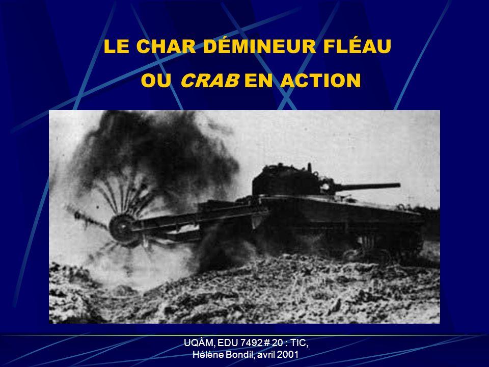 UQÀM, EDU 7492 # 20 : TIC, Hélène Bondil, avril 2001 LE CHAR DÉMINEUR FLÉAU OU CRAB