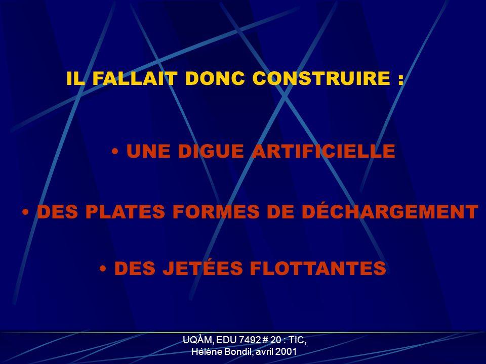 UQÀM, EDU 7492 # 20 : TIC, Hélène Bondil, avril 2001 POUR RAVITAILLER LARMÉE DÉBARQUÉE IL FALLAIT CONSTRUIRE : DEUX PORTS ARTIFICIELS OU MULBERRY