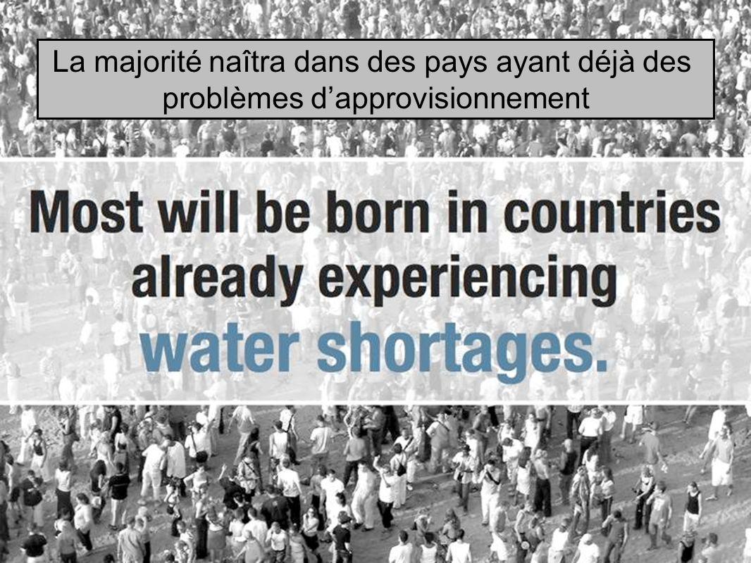 La majorité naîtra dans des pays ayant déjà des problèmes dapprovisionnement