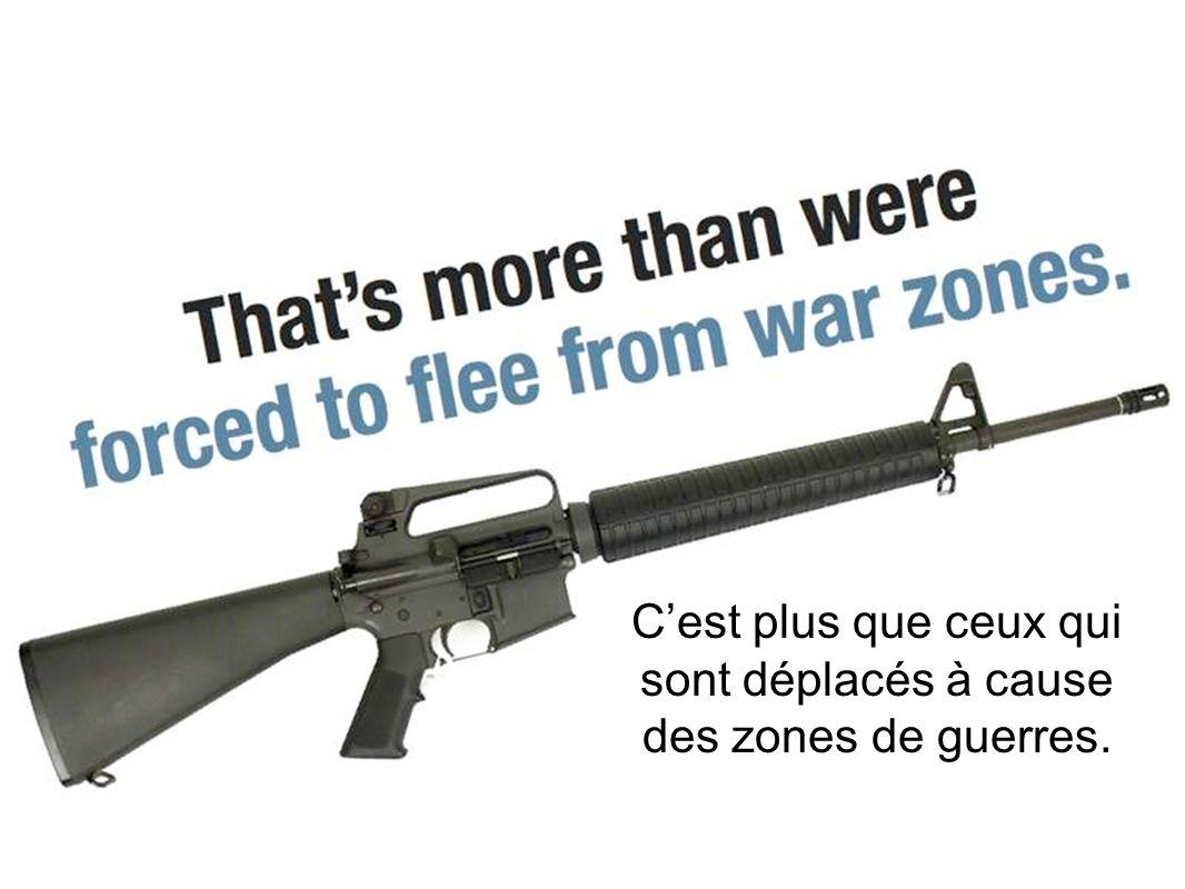 Cest plus que ceux qui sont déplacés à cause des zones de guerres.