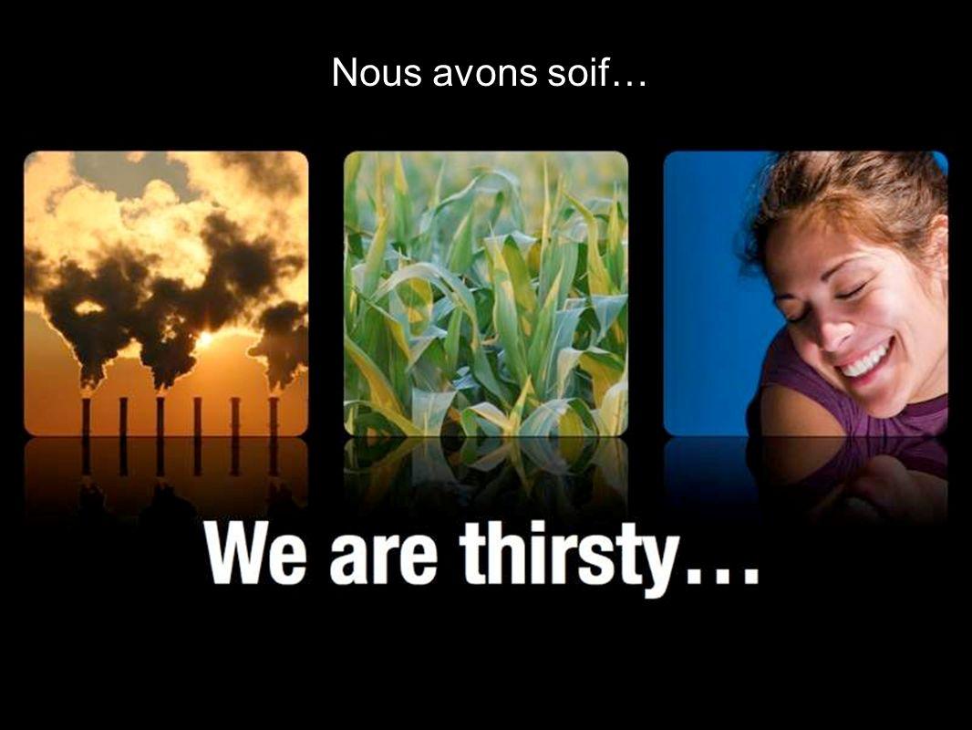 Nous avons soif…